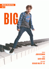 John Weidman, David Shire, Richard Maltby Jr., Big : druhá inscenace sedmdesáté čtvrté sezóny 2018 (odkaz v elektronickém katalogu)