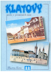 Klatovy - město v proměnách času  (odkaz v elektronickém katalogu)