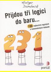 Přijdou tři logici do baru... : 100 nejhezčích logických a matematických hádanek  (odkaz v elektronickém katalogu)