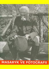 Masaryk ve fotografii  (odkaz v elektronickém katalogu)