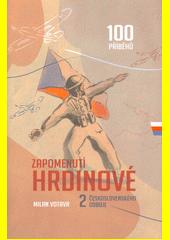 Zapomenutí hrdinové 2. československého odboje  (odkaz v elektronickém katalogu)