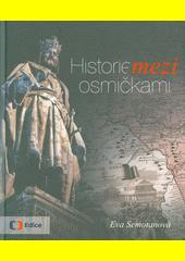 Historie mezi osmičkami  (odkaz v elektronickém katalogu)