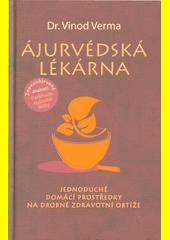 Ájurvédská lékárna : jednoduché domácí prostředky na drobné zdravotní obtíže  (odkaz v elektronickém katalogu)