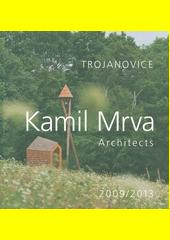 Kamil Mrva : architects : Trojanovice : 2009 (odkaz v elektronickém katalogu)