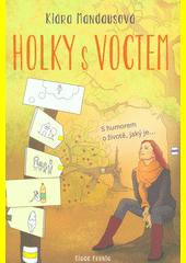 Holky s voctem  (odkaz v elektronickém katalogu)