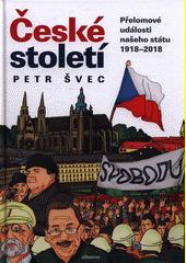 České století : přelomové události našeho státu 1918-2018  (odkaz v elektronickém katalogu)