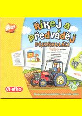 Říkej a předváděj : předškoláci (odkaz v elektronickém katalogu)