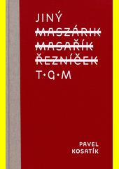 Jiný TGM  (odkaz v elektronickém katalogu)