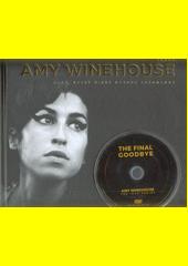 Amy Winehouse : hlas, který nikdy nebude zapomenut  (odkaz v elektronickém katalogu)