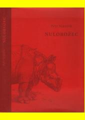 Nulorožec  (odkaz v elektronickém katalogu)
