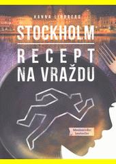 Stockholm: Recept na vraždu  (odkaz v elektronickém katalogu)