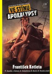 Ve stínu apokalypsy : antologie české fantastiky  (odkaz v elektronickém katalogu)
