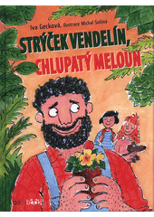 Strýček Vendelín, chlupatý meloun  (odkaz v elektronickém katalogu)