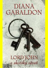 Lord John a skotský vězeň  (odkaz v elektronickém katalogu)