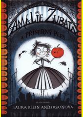Amálie Zubatá a příšerný ples  (odkaz v elektronickém katalogu)