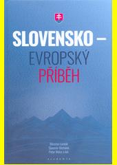 Slovensko - evropský příběh  (odkaz v elektronickém katalogu)