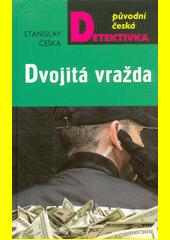 Dvojitá vražda : brněnská mordparta vyšetřuje  (odkaz v elektronickém katalogu)