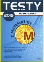 Testy 2019 pro žáky 9. tříd ZŠ z matematiky  (odkaz v elektronickém katalogu)
