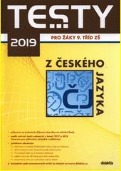 Testy 2019 pro žáky 9. tříd ZŠ z českého jazyka  (odkaz v elektronickém katalogu)