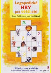 Logopedické hry pro větší děti : křížovky, kvízy a luštěnky na procvičování výslovnosti pro děti 7-12 let  (odkaz v elektronickém katalogu)