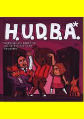 H.U.D.B.A. : harmonicky unikátní defilé bombastické akustiky  (odkaz v elektronickém katalogu)
