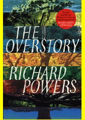 The overstory  (odkaz v elektronickém katalogu)