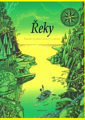 Řeky : putování po řekách, jezerech a oceánech  (odkaz v elektronickém katalogu)