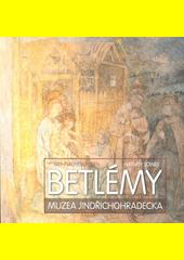 Betlémy Muzea Jindřichohradecka = Weihnachtskrippen = Nativity scenes  (odkaz v elektronickém katalogu)