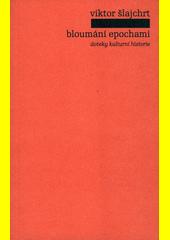 Bloumání epochami : doteky kulturní historie  (odkaz v elektronickém katalogu)