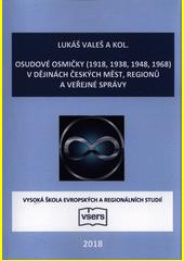 Osudové osmičky (1918, 1938, 1948, 1968) v dějinách českých měst, regionů a veřejné správy  (odkaz v elektronickém katalogu)