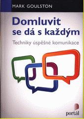 Domluvit se dá s každým : techniky úspěšné komunikace  (odkaz v elektronickém katalogu)