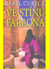 Ve stínu faraona  (odkaz v elektronickém katalogu)