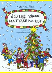 Úžasné Vánoce Matyáše Kotrby  (odkaz v elektronickém katalogu)