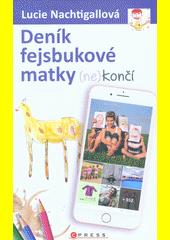 Deník fejsbukové matky (ne)končí  (odkaz v elektronickém katalogu)