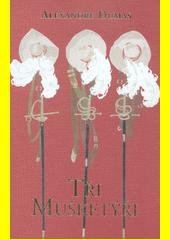 Tři mušketýři  (odkaz v elektronickém katalogu)