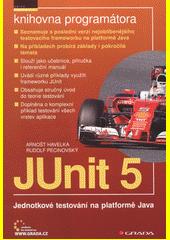 JUnit 5 : jednotkové testování na platformě Java  (odkaz v elektronickém katalogu)