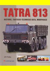 Tatra 813 : historie, takticko-technická data, modifikace  (odkaz v elektronickém katalogu)