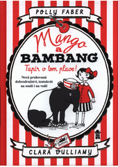 Mango a Bambang. Tapír v tom plave!  (odkaz v elektronickém katalogu)