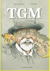 TGM : komiksový příběh  (odkaz v elektronickém katalogu)