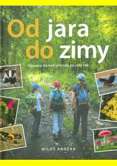 Od jara do zimy : výpravy do přírody po celý rok  (odkaz v elektronickém katalogu)