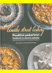 Pouliční pekařství sladkosti na všechny způsoby : bezkonkurenční recepty z věhlasného pekařství = Bourke street bakery  (odkaz v elektronickém katalogu)