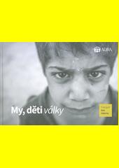 My, děti války  (odkaz v elektronickém katalogu)