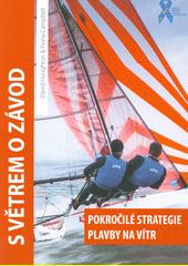 S větrem o závod : pokročilé strategie plavby na vítr  (odkaz v elektronickém katalogu)