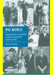 Po boku : šestatřicet manželek našich premiérů (1918-2018)  (odkaz v elektronickém katalogu)