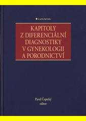 Kapitoly z diferenciální diagnostiky v gynekologii a porodnictví  (odkaz v elektronickém katalogu)