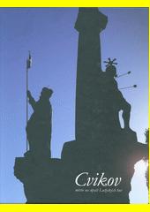 Cvikov : město na úpatí Lužických hor  (odkaz v elektronickém katalogu)