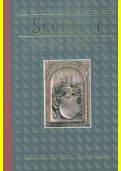 Smiřičtí : krátké dějiny úspěšného rodu  (odkaz v elektronickém katalogu)