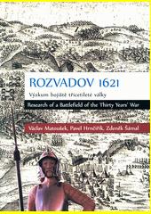 Rozvadov 1621 : výzkum bojiště třicetileté války = Research of battlefield of the thirty years' war  (odkaz v elektronickém katalogu)