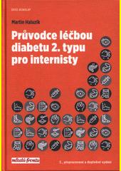 Průvodce léčbou diabetu 2. typu pro internisty  (odkaz v elektronickém katalogu)