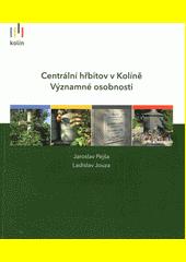 Centrální hřbitov v Kolíně : významné osobnosti  (odkaz v elektronickém katalogu)